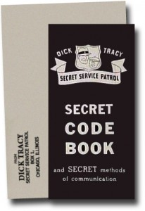 The Dick Tracy Code Book was used to Decode numeric messages given out during the show.